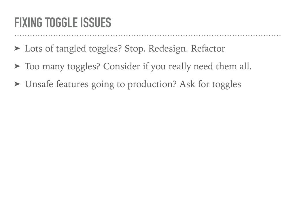 FIXING TOGGLE ISSUES ➤ Lots of tangled toggles?...