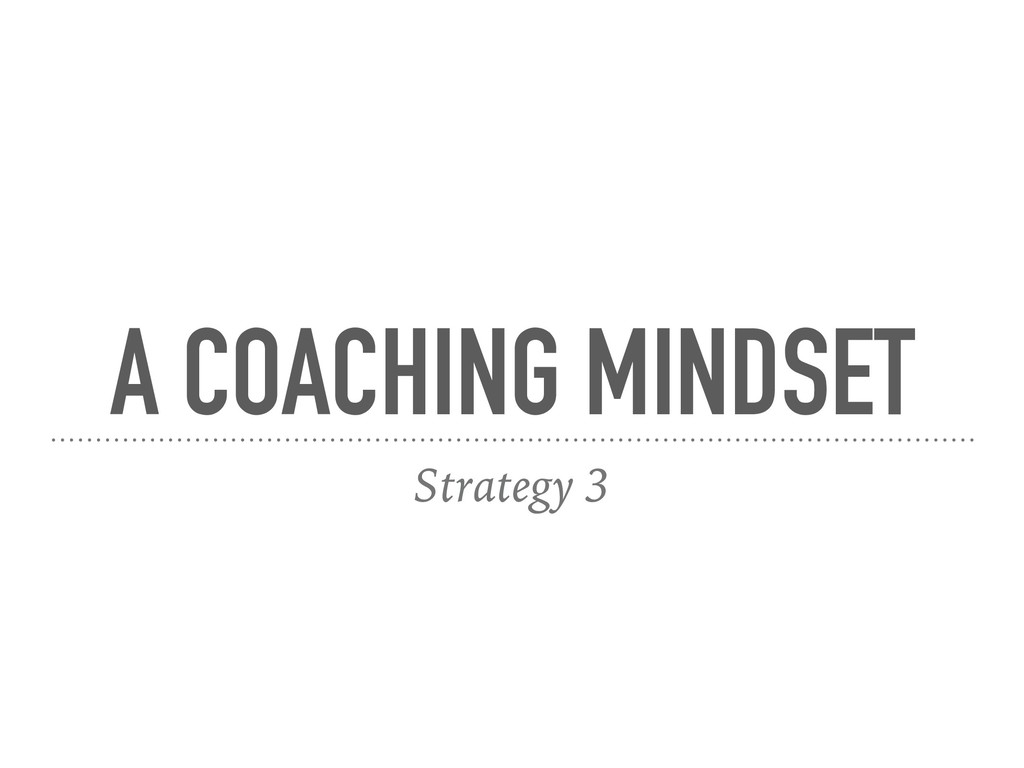 A COACHING MINDSET Strategy 3