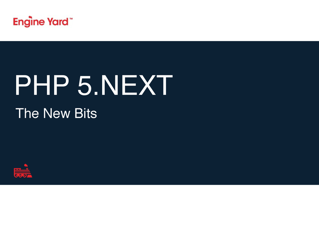 PHP 5.NEXT The New Bits