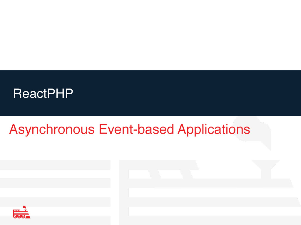 ReactPHP Asynchronous Event-based Applications