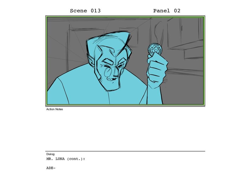 MR. LUNA (cont.): ADE- Scene 013 Panel 02 Dialo...