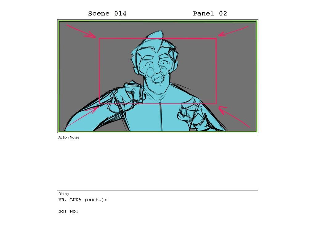 MR. LUNA (cont.): No! No! Scene 014 Panel 02 Di...