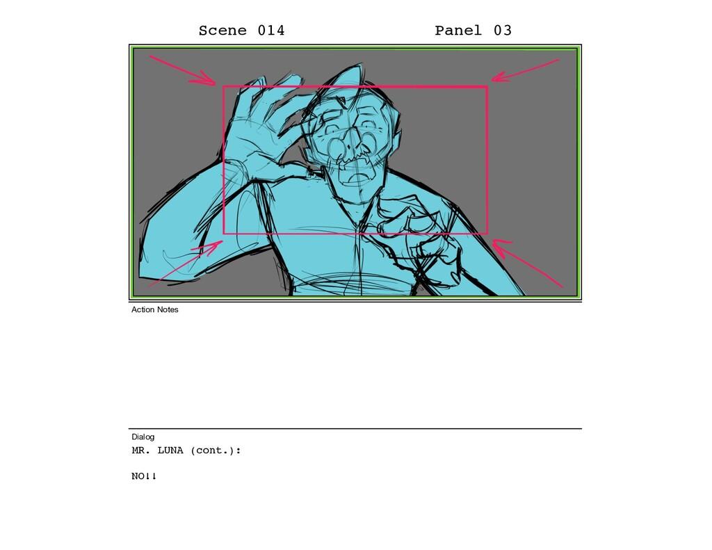 MR. LUNA (cont.): NO!! Scene 014 Panel 03 Dialo...