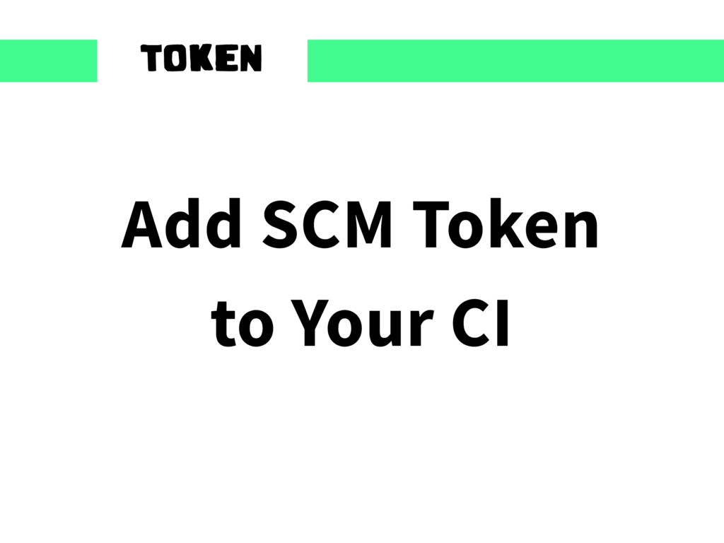 Add SCM Token to Your CI TOKEN