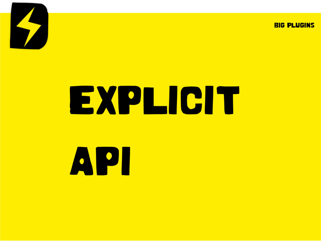 EXPLICIT API BIG PLUGINS