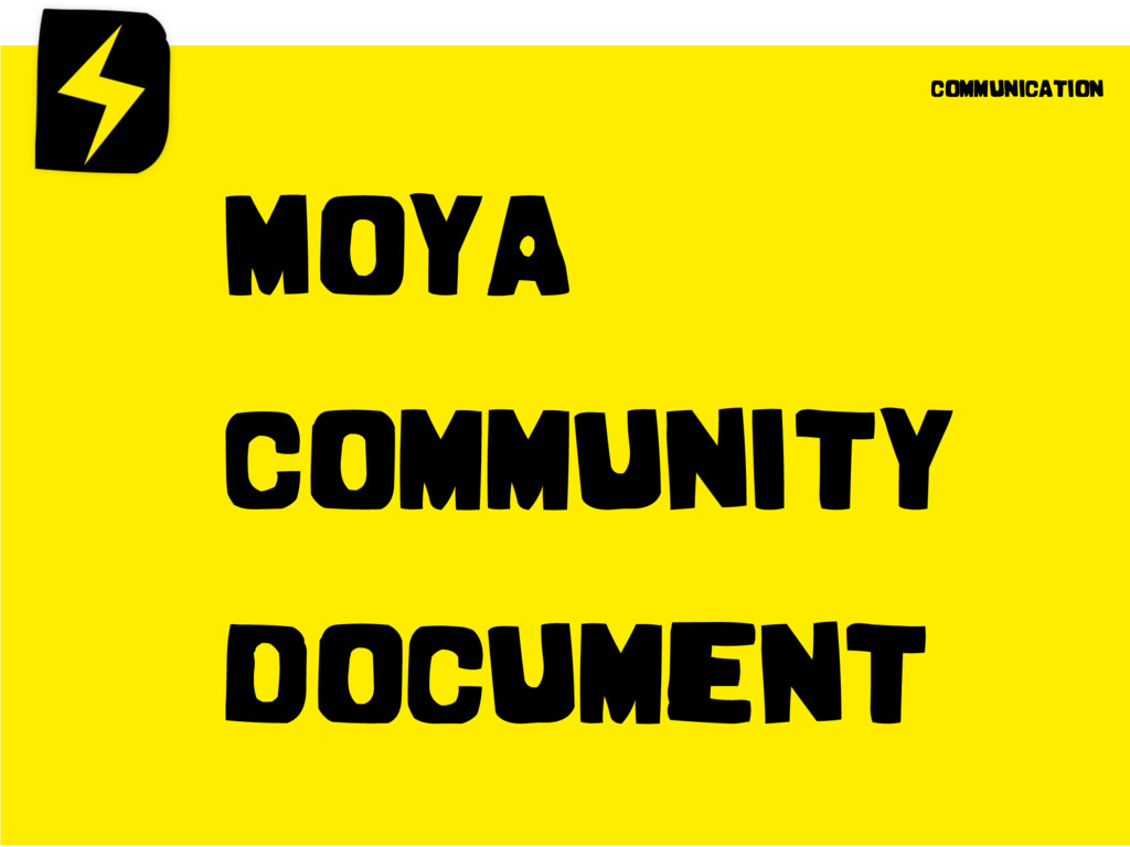 Moya Community Document communication