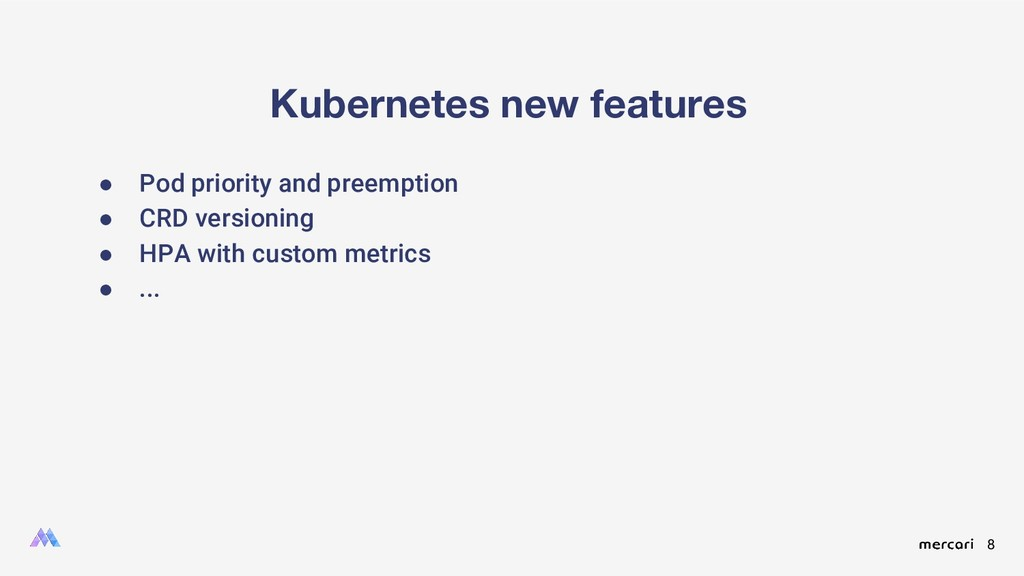 8 Kubernetes new features ● Pod priority and pr...