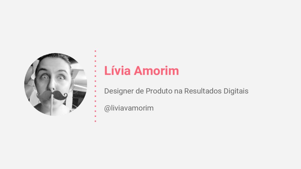 Lívia Amorim Designer de Produto na Resultados ...
