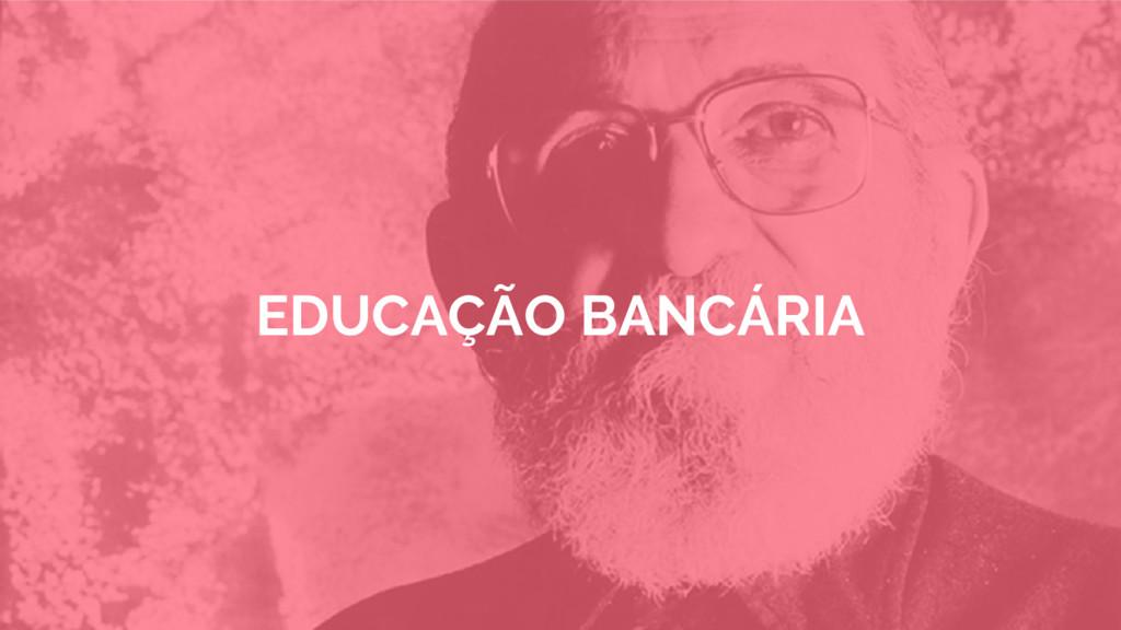 EDUCAÇÃO BANCÁRIA