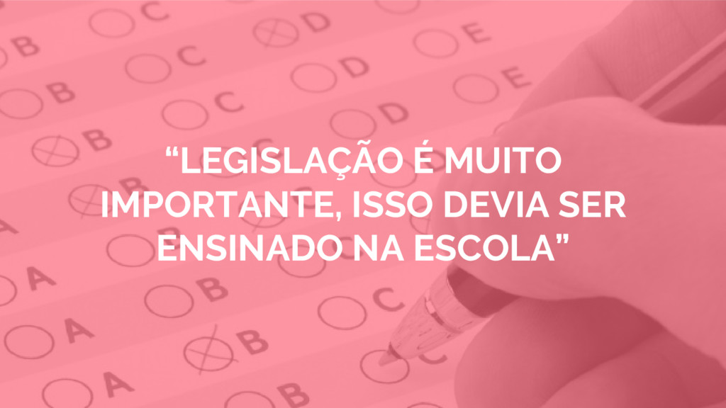 """""""LEGISLAÇÃO É MUITO IMPORTANTE, ISSO DEVIA SER ..."""