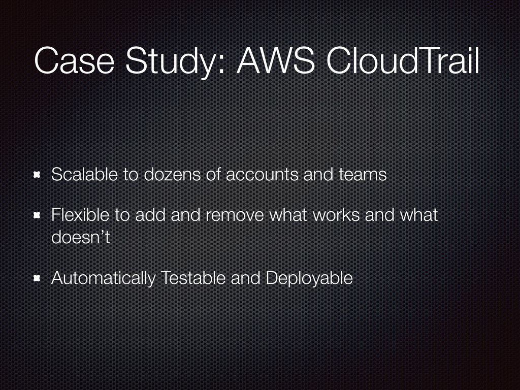 Case Study: AWS CloudTrail Scalable to dozens o...