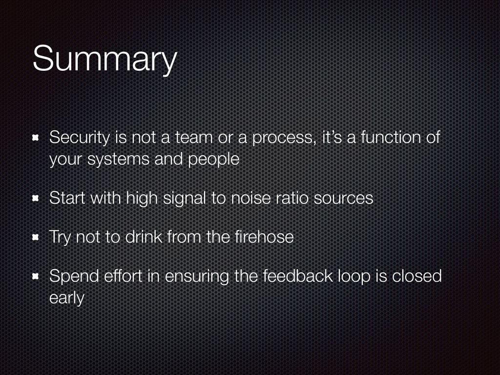 Summary Security is not a team or a process, it...