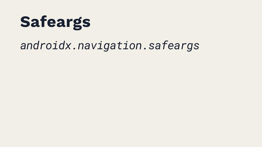 Safeargs androidx.navigation.safeargs
