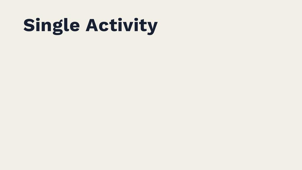 Single Activity