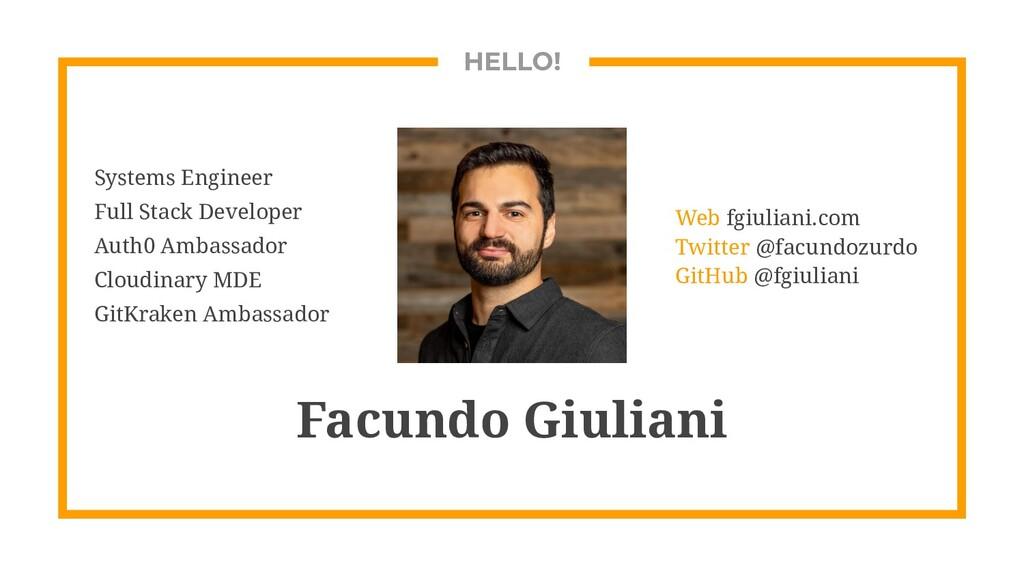 HELLO! Facundo Giuliani Systems Engineer Full S...