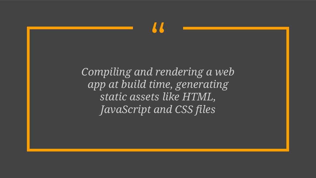 """"""" Compiling and rendering a web app at build ti..."""