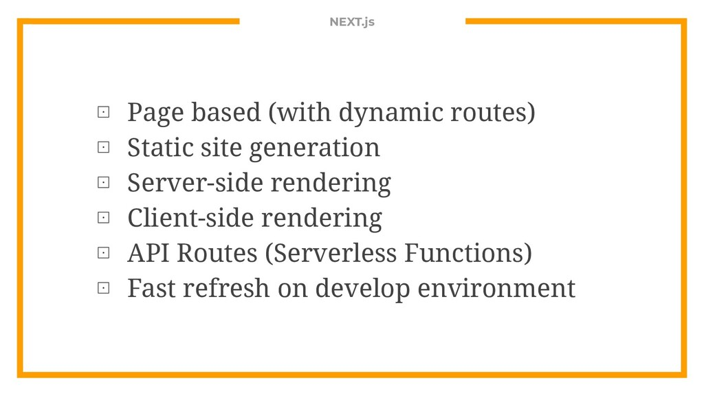 NEXT.js ⊡ Page based (with dynamic routes) ⊡ St...