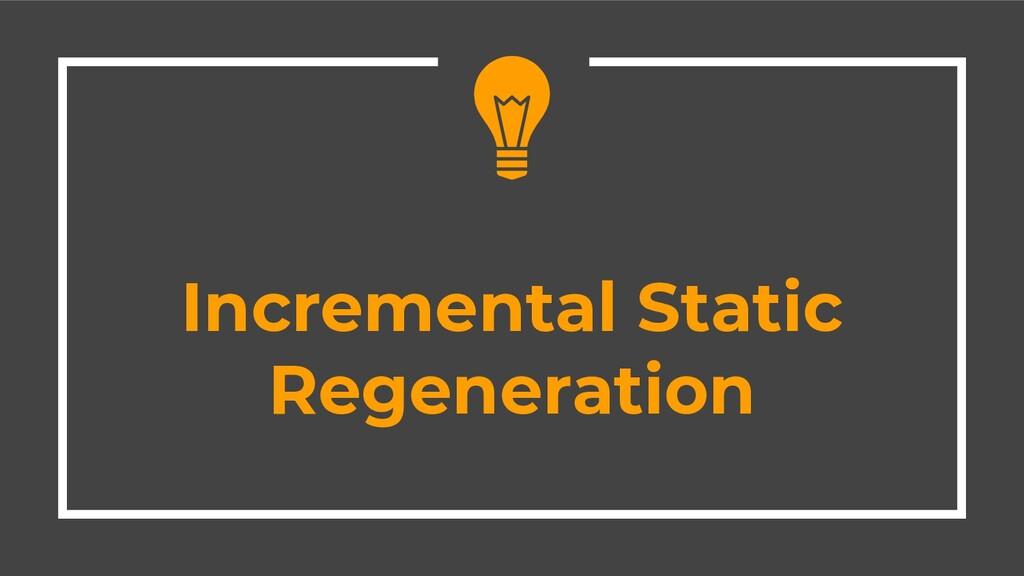 Incremental Static Regeneration
