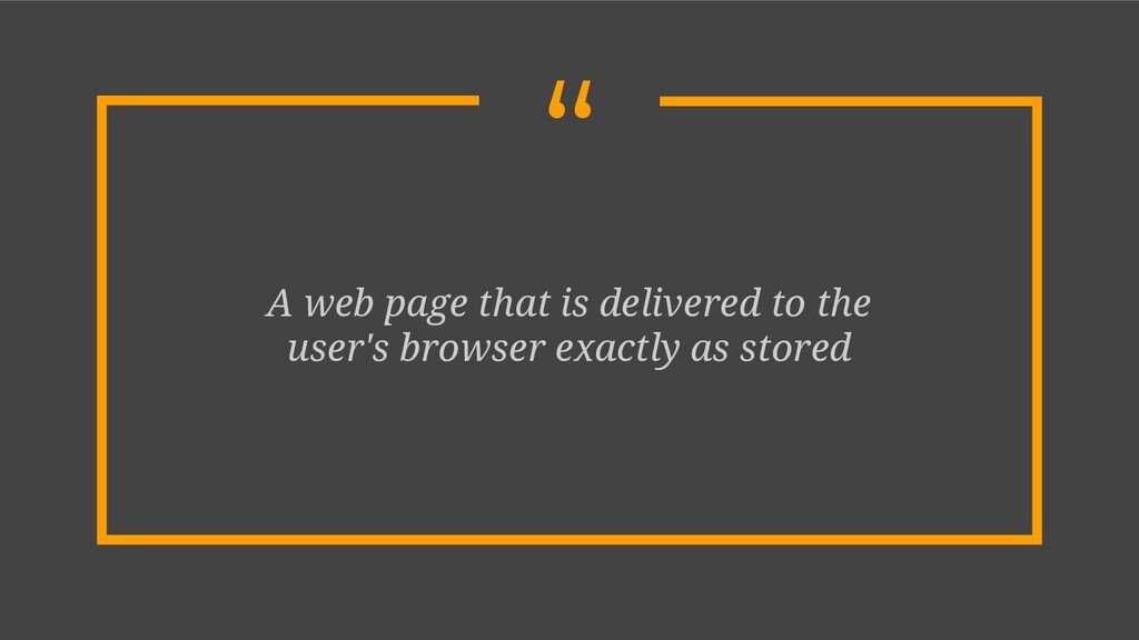 """"""" A web page that is delivered to the user's br..."""