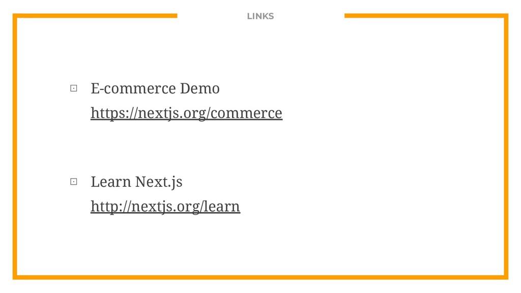 LINKS ⊡ E-commerce Demo https://nextjs.org/comm...