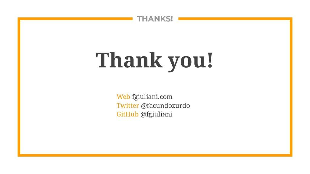 THANKS! Thank you! Web fgiuliani.com Twitter @f...