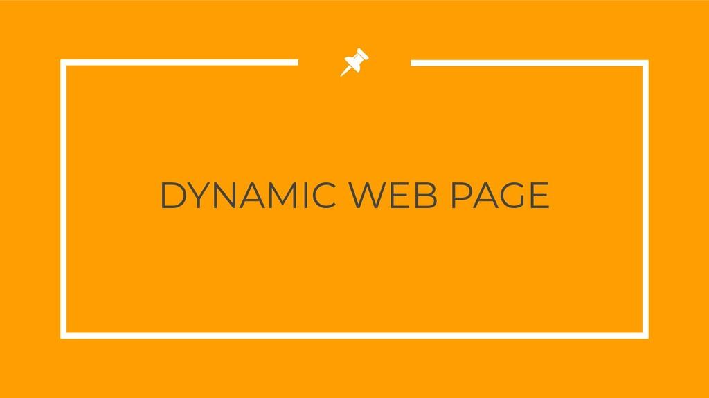 DYNAMIC WEB PAGE