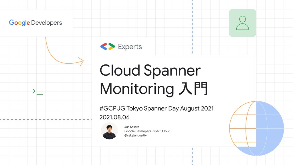Jun Sakata Google Developers Expert, Cloud @sak...