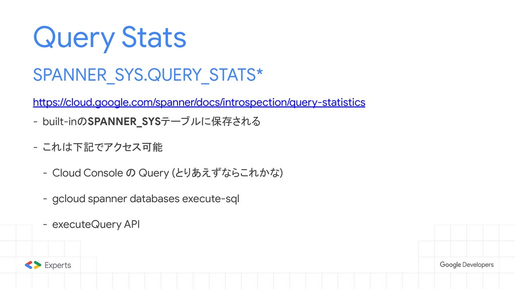 Query Stats SPANNER_SYS.QUERY_STATS* https://cl...