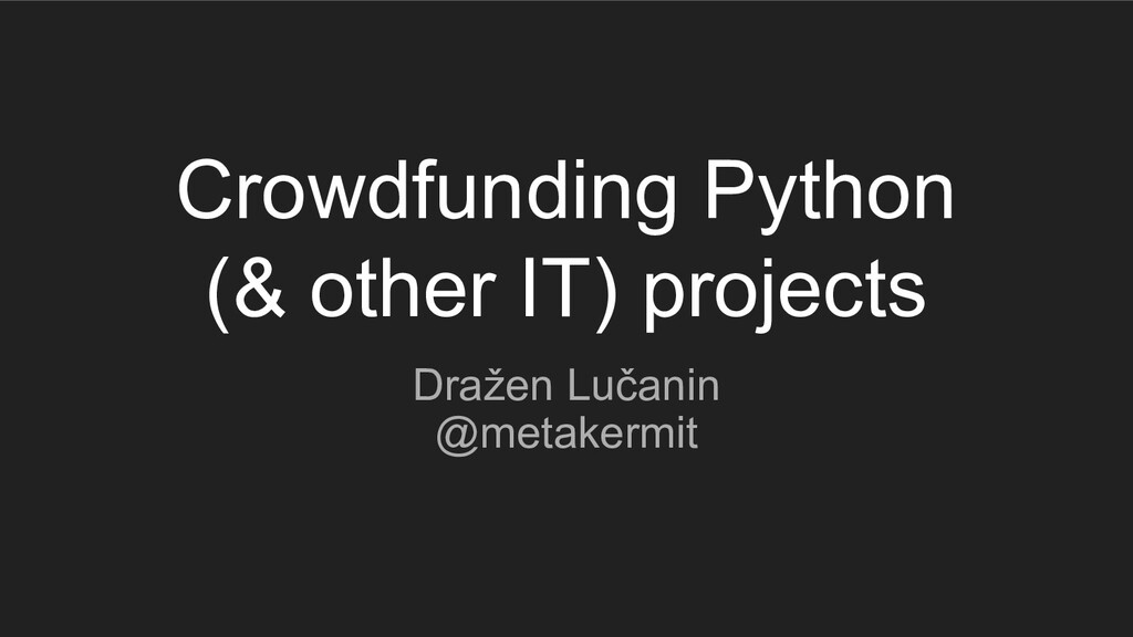Crowdfunding Python (& other IT) projects Draže...