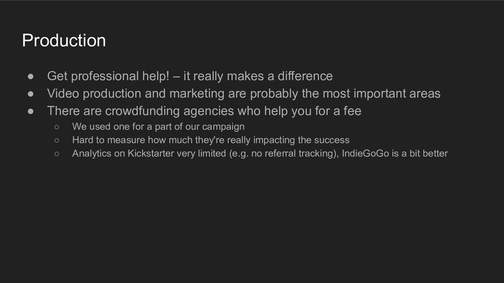 Production ● Get professional help! – it really...