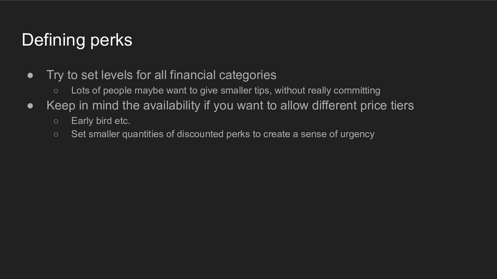 Defining perks ● Try to set levels for all fina...