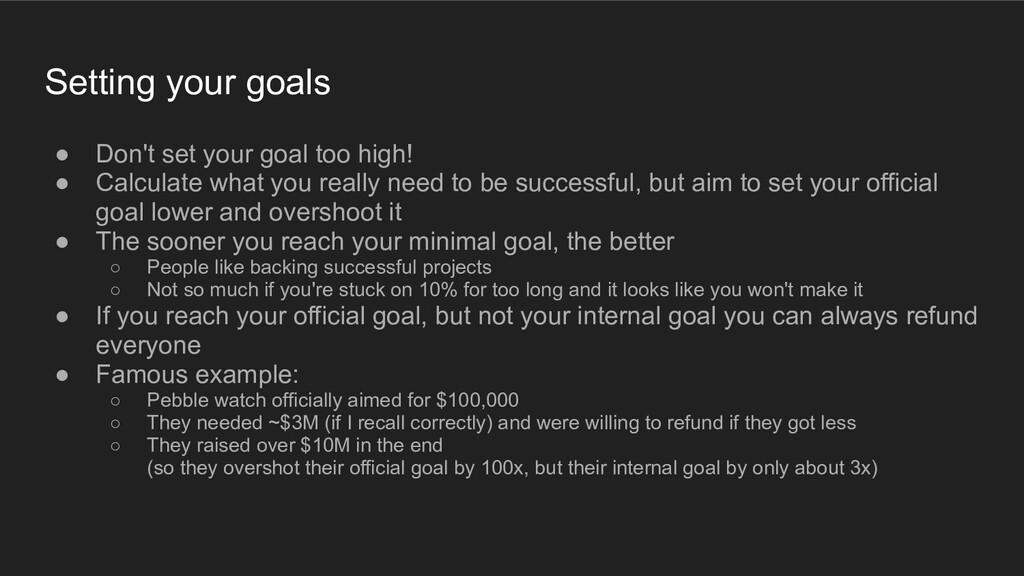 Setting your goals ● Don't set your goal too hi...