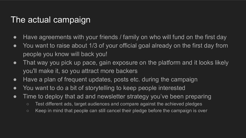 The actual campaign ● Have agreements with your...