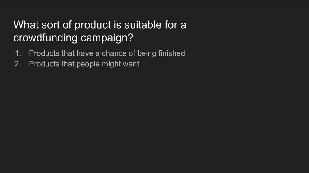 What sort of product is suitable for a crowdfun...