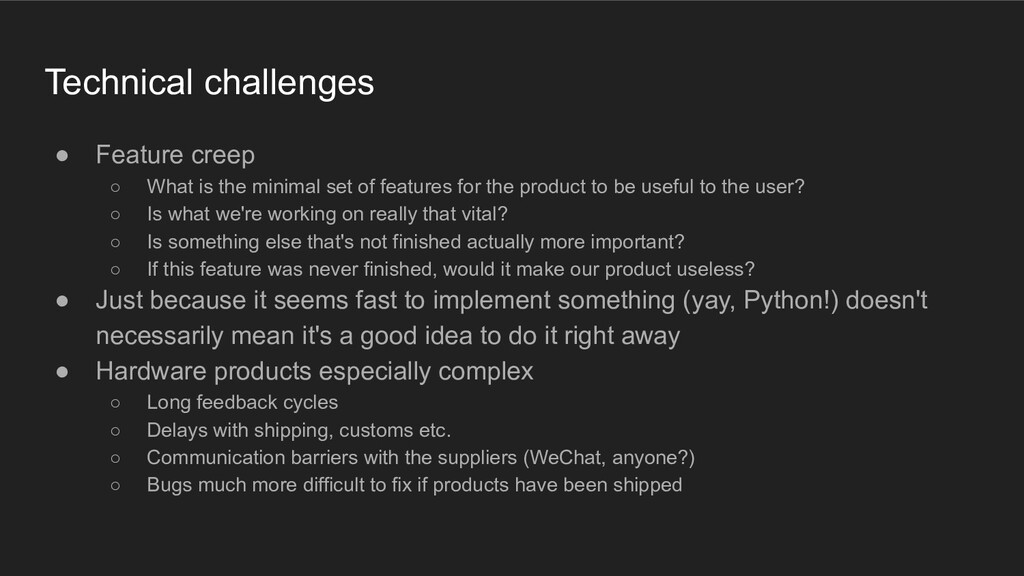 Technical challenges ● Feature creep ○ What is ...
