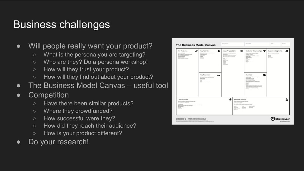 Business challenges ● Will people really want y...