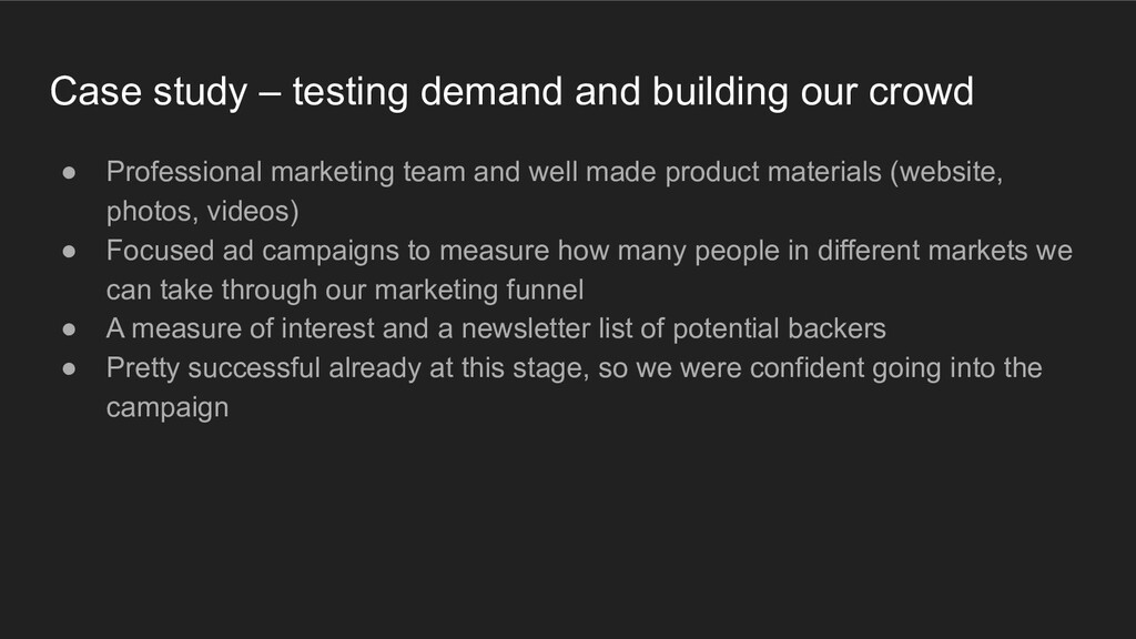 Case study – testing demand and building our cr...