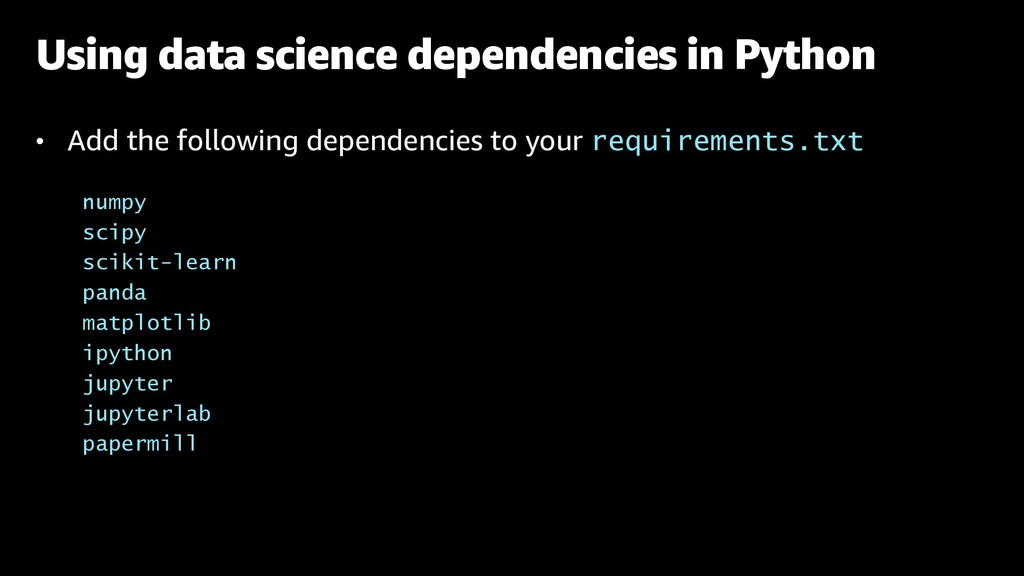 • Add the following dependencies to your requir...