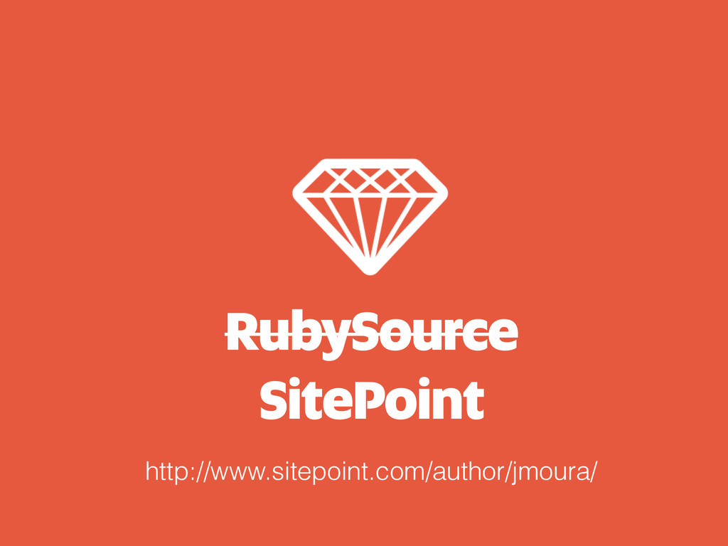 RubySource SitePoint http://www.sitepoint.com/a...