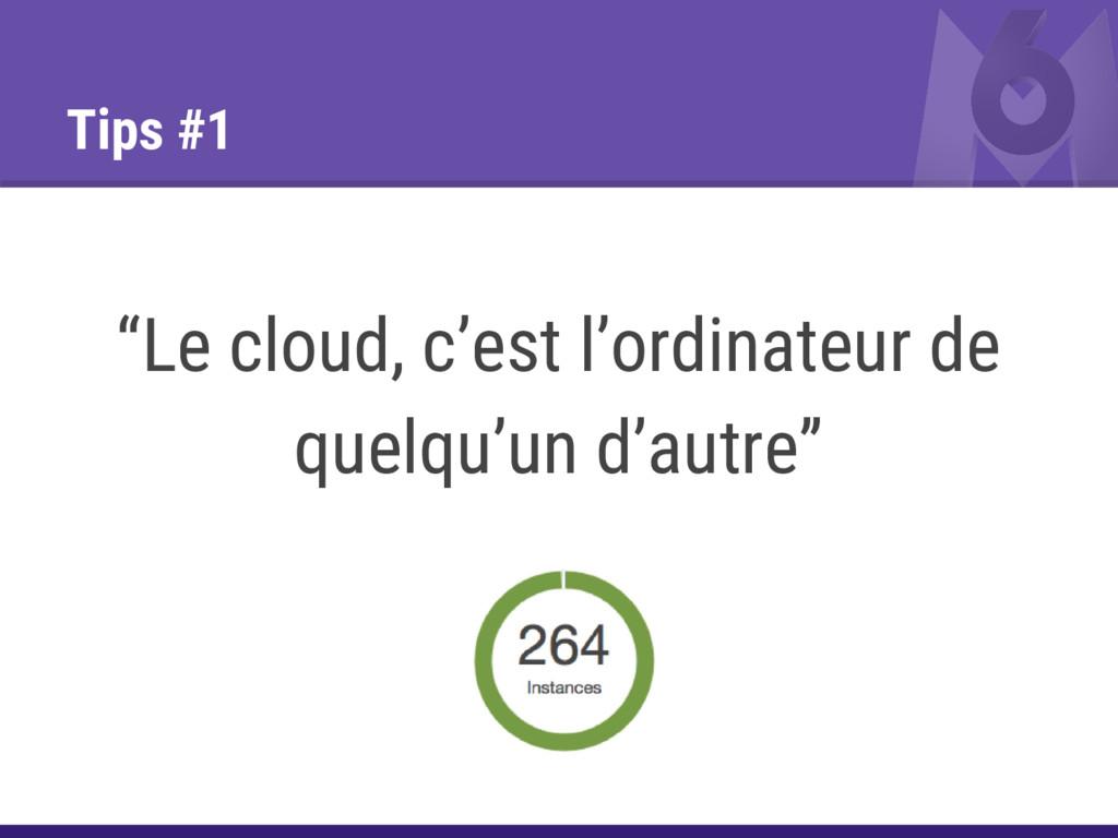 """Tips #1 """"Le cloud, c'est l'ordinateur de quelqu..."""