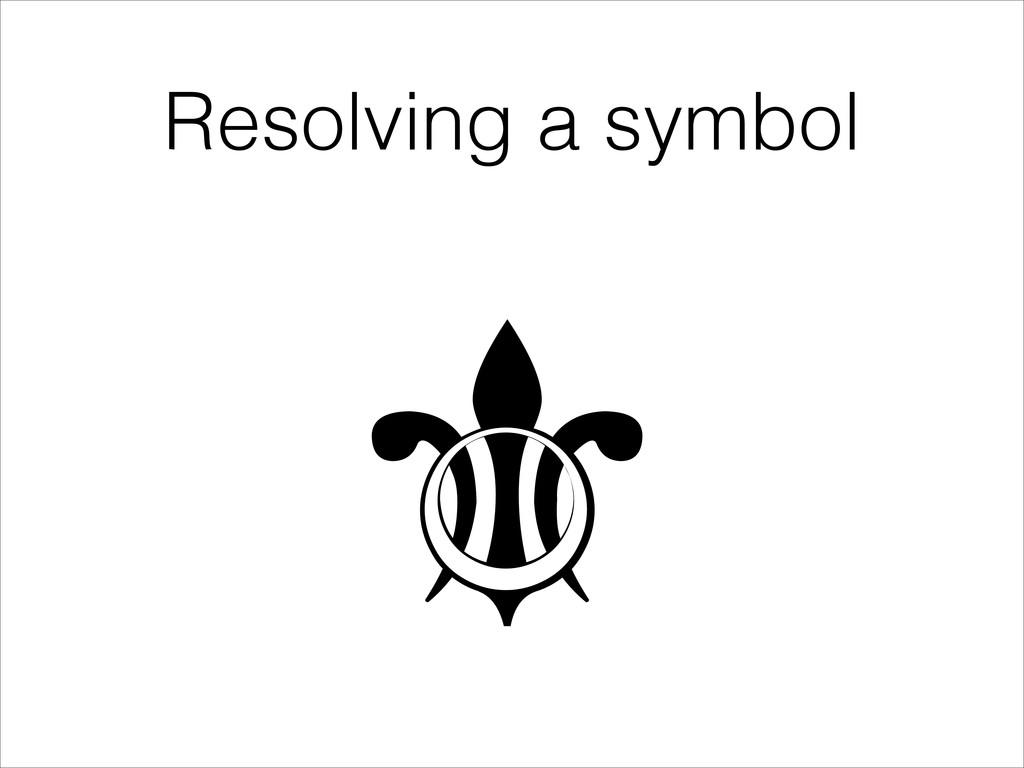 Resolving a symbol ⚜