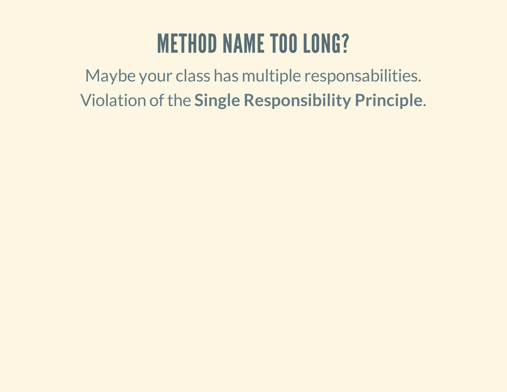 METHOD NAME TOO LONG? Maybe your class has mult...