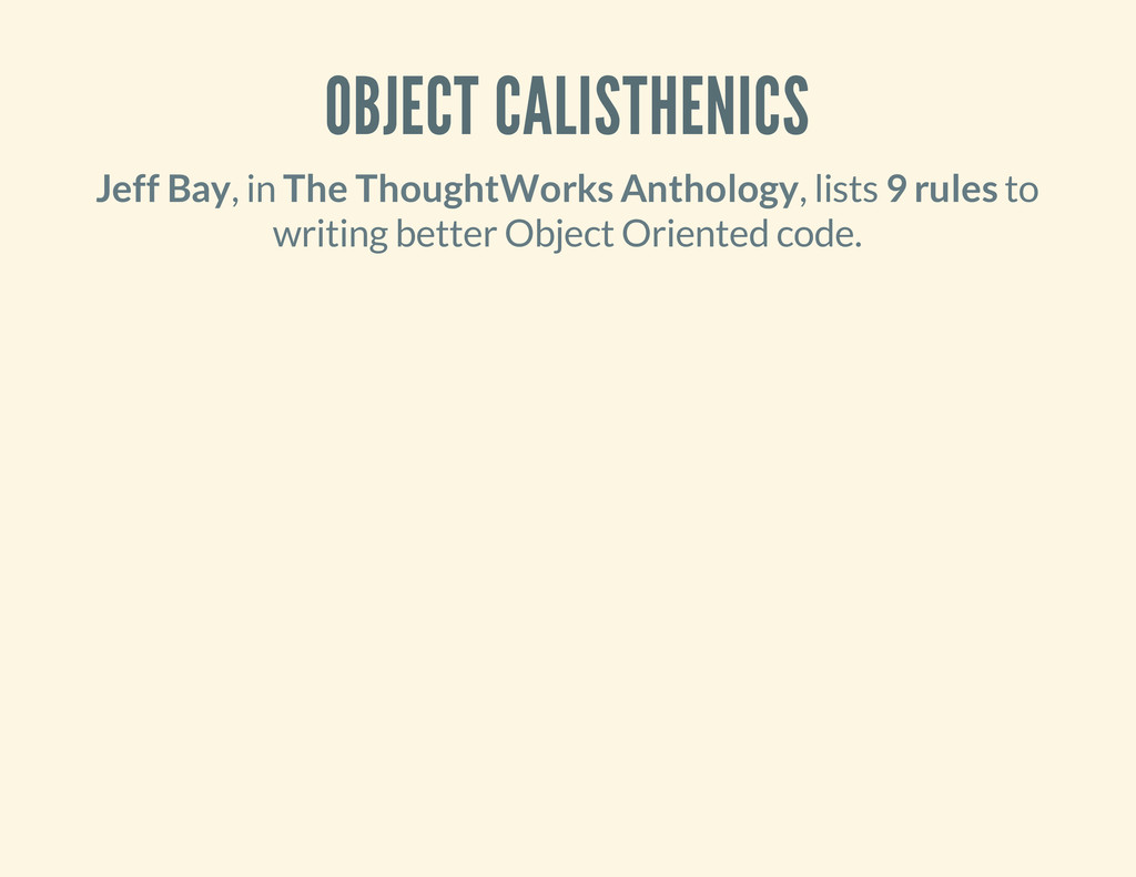 OBJECT CALISTHENICS Jeff Bay, in The ThoughtWor...