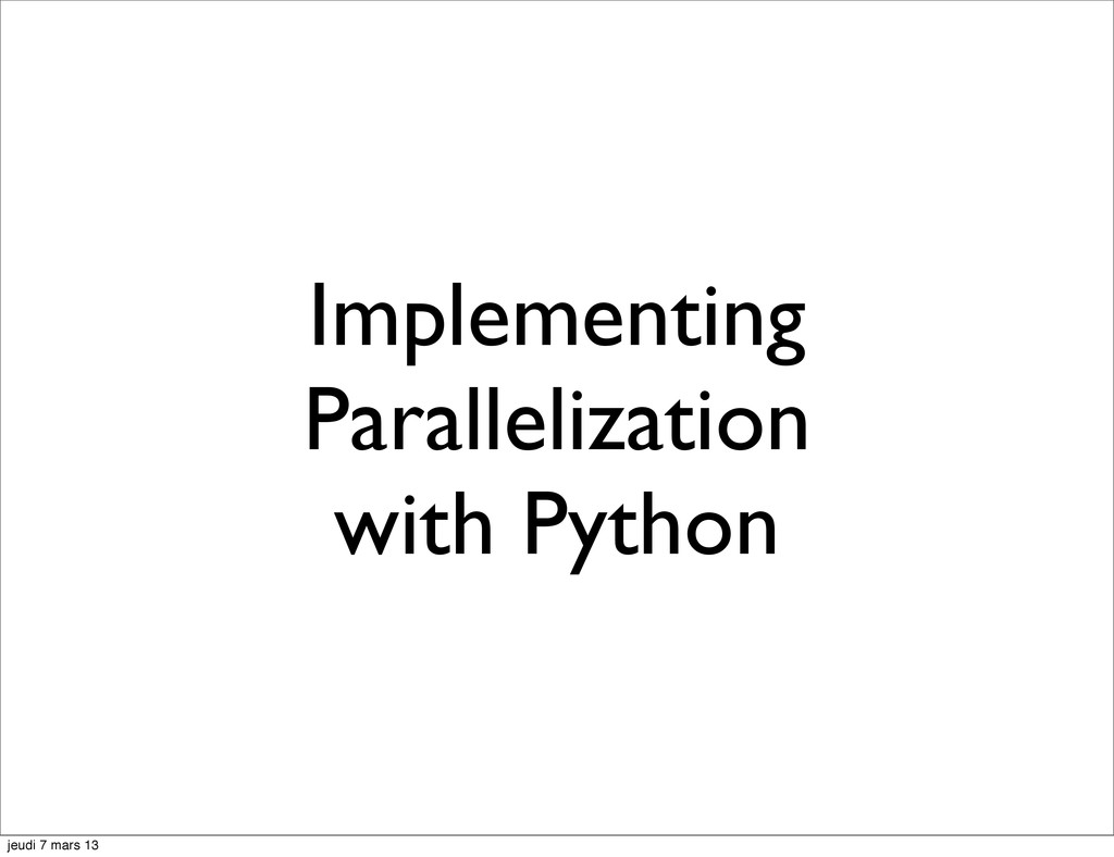 Implementing Parallelization with Python jeudi ...