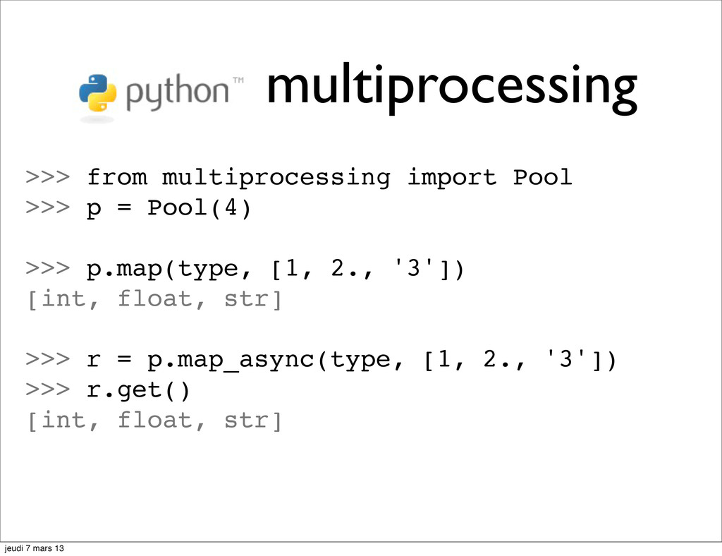 multiprocessing >>> from multiprocessing import...