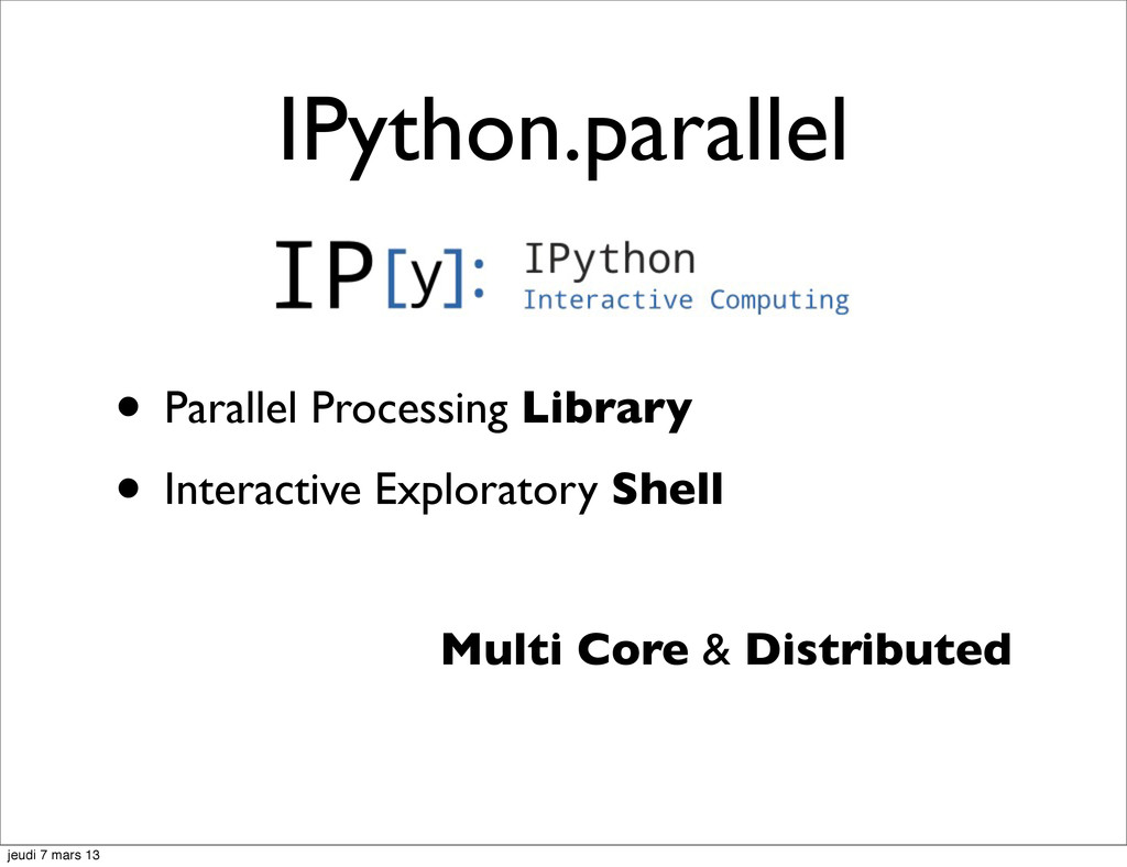 • Parallel Processing Library • Interactive Exp...