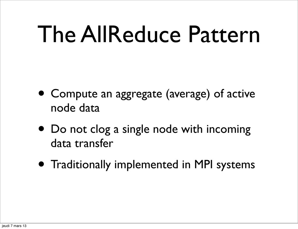 The AllReduce Pattern • Compute an aggregate (a...