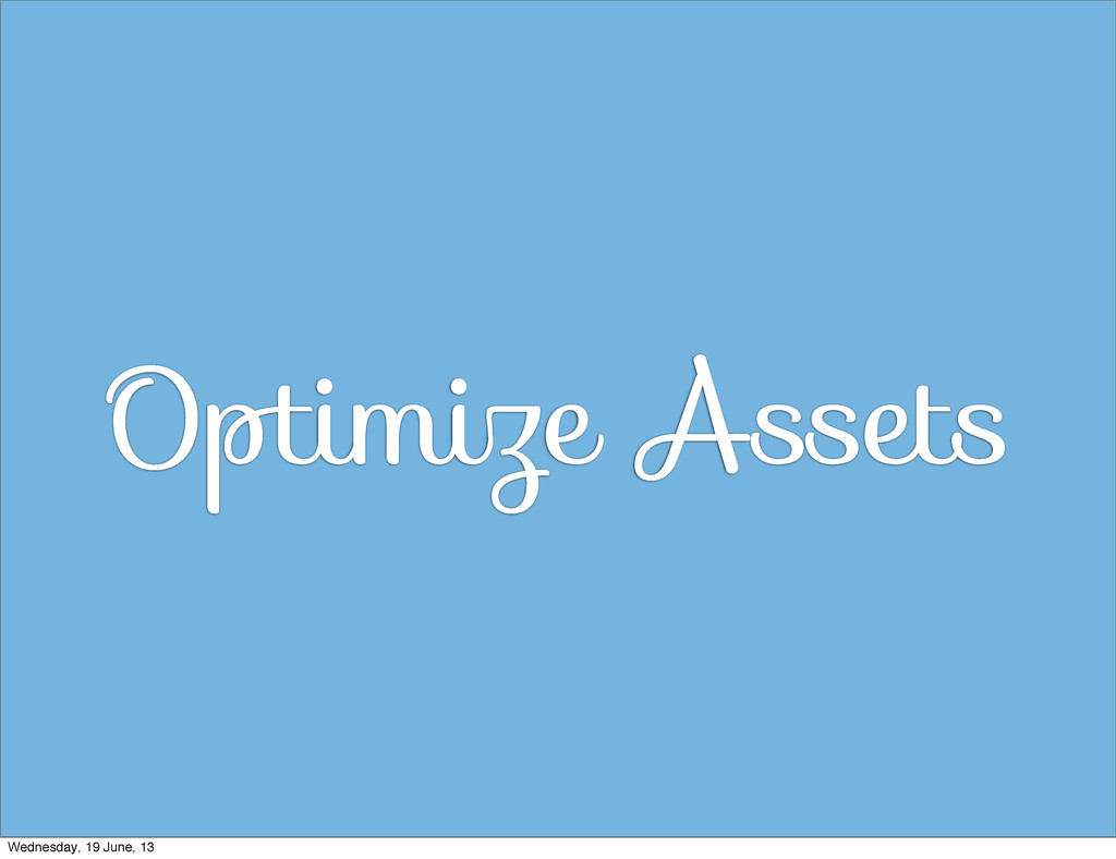 Optimize Assets Wednesday, 19 June, 13