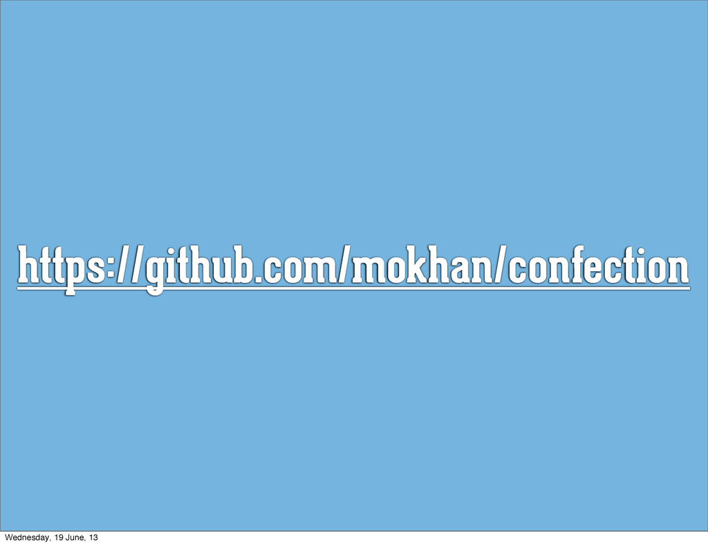 https://github.com/mokhan/confection Wednesday,...