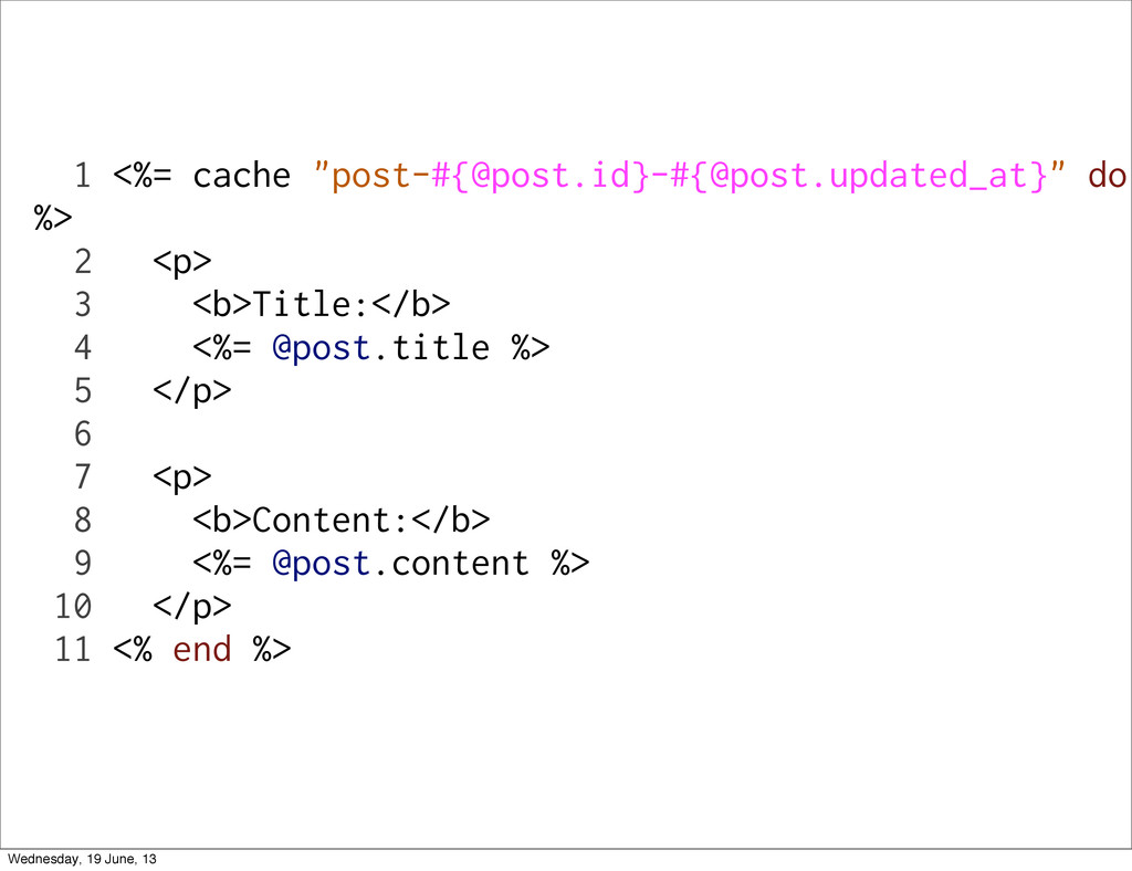"""1 <%= cache """"post-#{@post.id}-#{@post.updated_a..."""